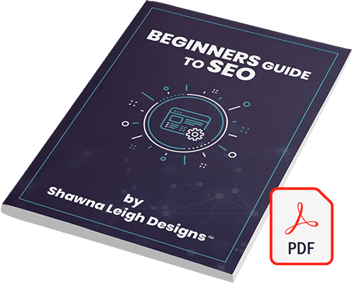 Beginners Guide To SEO By Shawna Leigh Designs